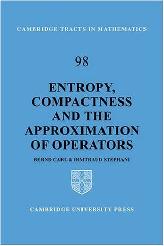 Entropy, Compactness and the Approximation of Operators (Cambridge Tracts in Mathematics)