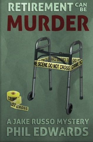 Retirement Can Be Murder: A Jake Russo Mystery