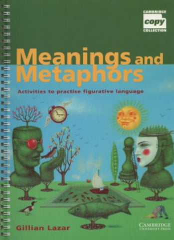 Meanings and Metaphors: Activities to Practise Figurative Language (Cambridge Copy Collection)