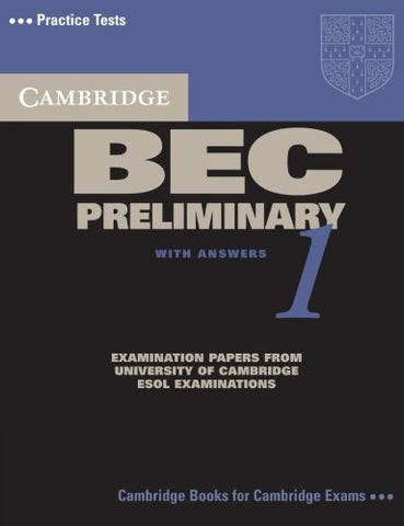 Cambridge BEC Preliminary 1: Practice Tests from the University of Cambridge Local Examinations Syndicate (BEC Practice Tests)