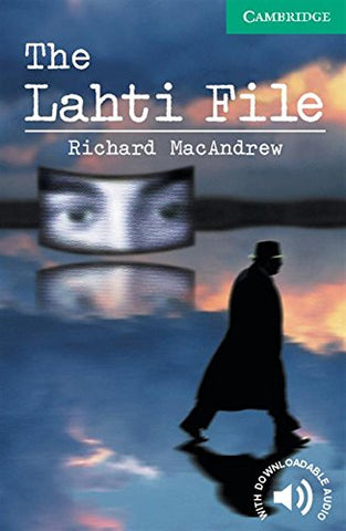 The Lahti File Level 3 (Cambridge English Readers)