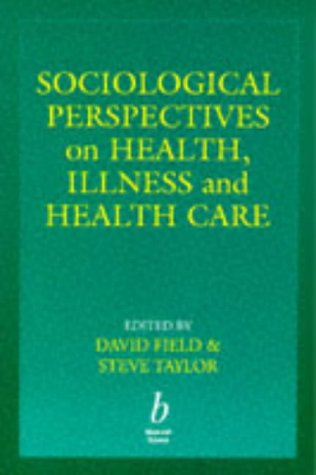 Sociological Perspectives on Health, Illness and  Health Care