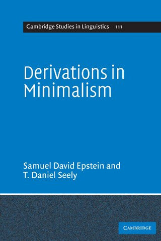 Derivations in Minimalism (Cambridge Studies in Linguistics)