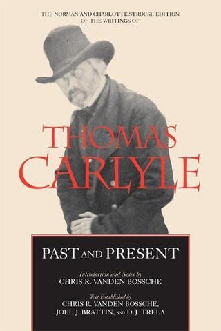 Past and Present (The Norman and Charlotte Strouse Edition of the Writings of Thomas Carlyle)