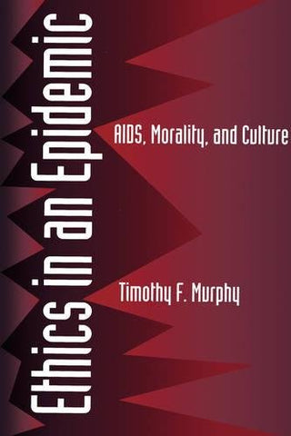 Ethics in an Epidemic: AIDS, Morality, and Culture