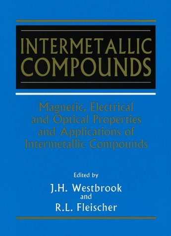 Intermetallic Compounds, Volume 4, Magnetic, Electrical and Optical Properties and Applications of