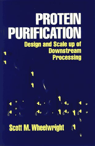 Protein Purification: Design and Scale up of Downstream Processing