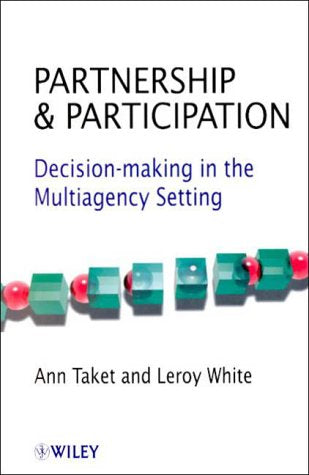 Partnership and Participation: Decision-Making in the Multiagency Setting