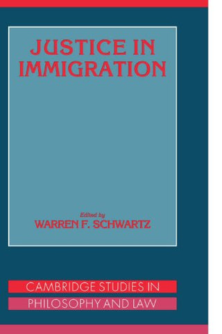 Justice in Immigration (Cambridge Studies in Philosophy and Law)