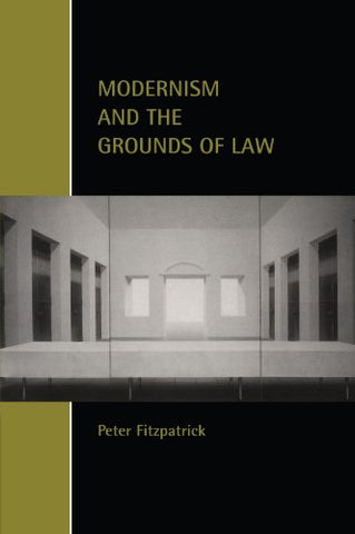 Modernism and the Grounds of Law (Cambridge Studies in Law and Society)