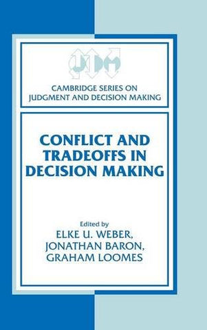 Conflict and Tradeoffs in Decision Making (Cambridge Series on Judgment and Decision Making)