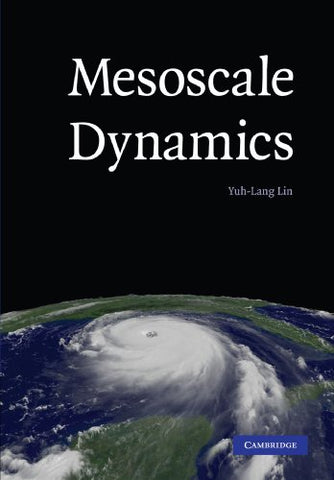 Mesoscale Dynamics (Cambridge Atmospheric & Space Science)