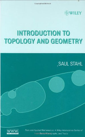 Introduction to Topology and Geometry (Pure and Applied Mathematics: A Wiley Series of Texts, Monographs and Tracts)