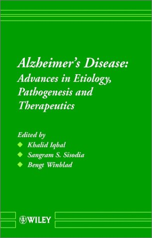 Alzheimer's Disease : Advances in Etiology, Pathogenesis and Therapeutics