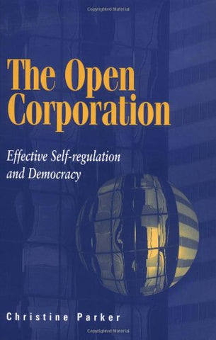 The Open Corporation: Effective Self-regulation and Democracy