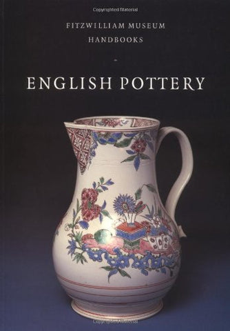 English Pottery (Fitzwilliam Museum Handbooks)