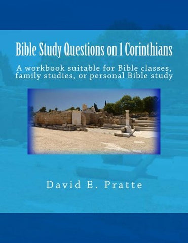 Bible Study Questions on 1 Corinthians: A workbook suitable for Bible classes, family studies, or personal Bible study