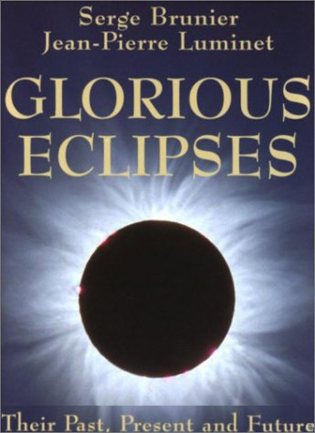 Glorious Eclipses: Their Past Present and Future