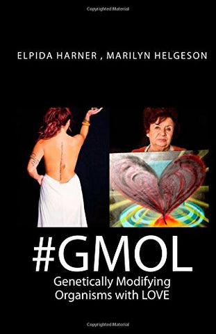 #GMOL Genetically Modifying Organisms with LOVE: Bring Love back to business and business back to Love