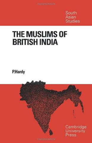 The Muslims of British India (Cambridge South Asian Studies)