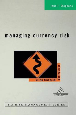 Managing Currency Risk: Using Financial Derivatives