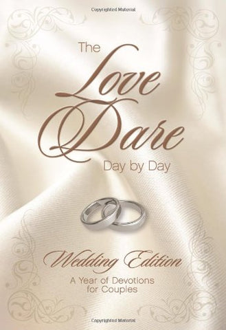 The Love Dare Day By Day, Wedding Edition: A Year Of Devotions For Couples