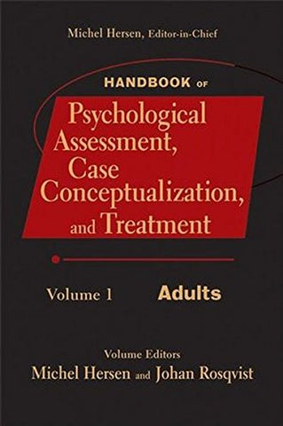 Handbook of Psychological Assessment, Case Conceptualization, and Treatment, Vol 1: Adults