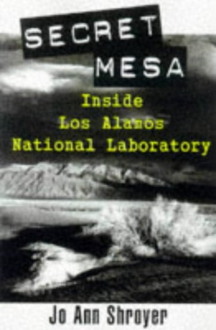 Secret Mesa: Inside Los Alamos National Laboratory