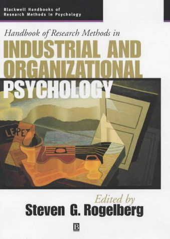 Blackwell Handbook of Research Methods in Industrial and Organizational Psychology (Blackwell Handbooks of Research Methods in Psychology)