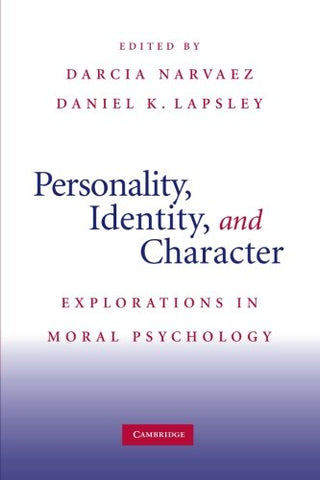Personality, Identity, and Character: Explorations in Moral Psychology