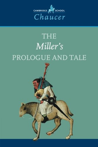 The Miller's Prologue and Tale (Cambridge School Chaucer)