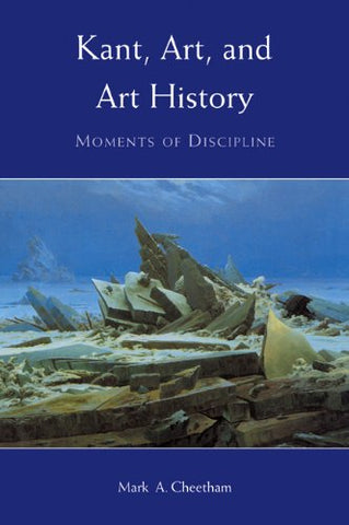 Kant, Art, and Art History: Moments of Discipline