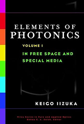Elements of Photonics Volume 1