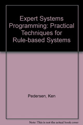Expert Systems Programming: Practical Techniques for Rule-Based Systems