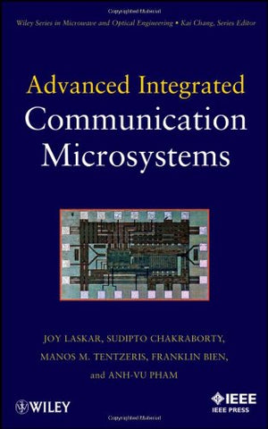 Advanced Integrated Communication Microsystems (Wiley Series in Microwave and Optical Engineering)