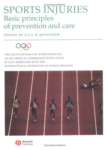 The Encyclopaedia of Sports Medicine: An IOC Medical Commission Publication, Sports Injuries: Basic Principles of Prevention and Care (Volume IV)