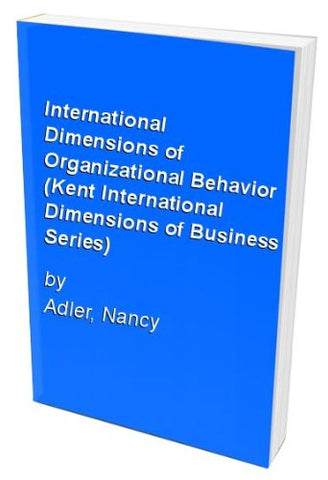 International Dimensions of Organizational Behavior (Kent International Dimensions of Business Series)