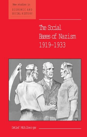 The Social Bases of Nazism, 1919-1933 (New Studies in Economic and Social History)