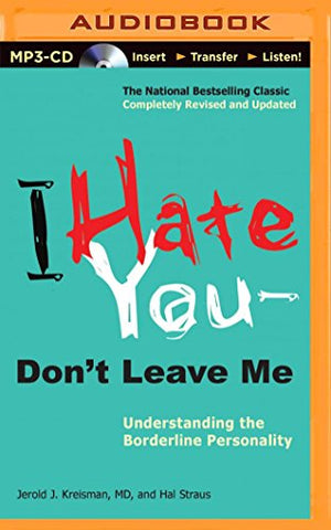 I Hate YouDon't Leave Me: Understanding the Borderline Personality