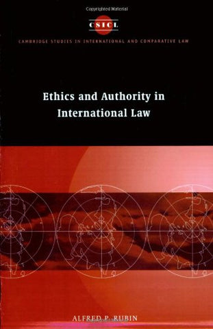 Ethics and Authority in International Law (Cambridge Studies in International and Comparative Law)