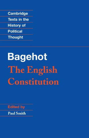 The English Constitution (Cambridge Texts in the History of Political Thought)