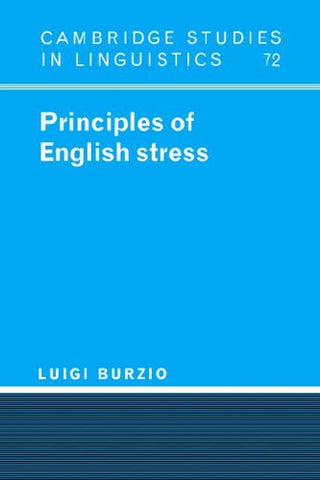Principles of English Stress (Cambridge Studies in Linguistics)