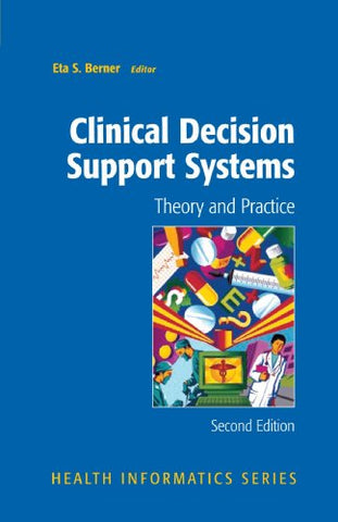 Clinical Decision Support Systems: Theory and Practice (Health Informatics)
