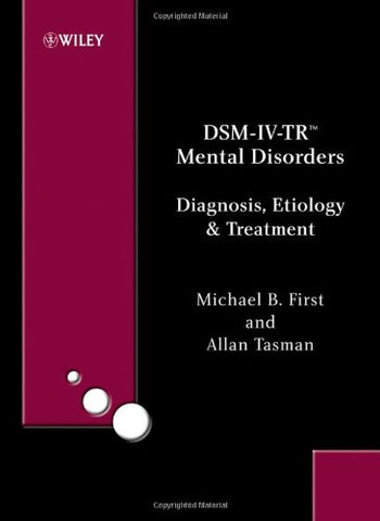 DSM-IV-TR?Mental Disorders: Diagnosis, Etiology and Treatment