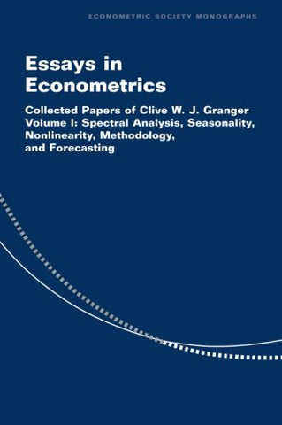 Essays in Econometrics: Collected Papers of Clive W. J. Granger (Econometric Society Monographs) (Volume 1)
