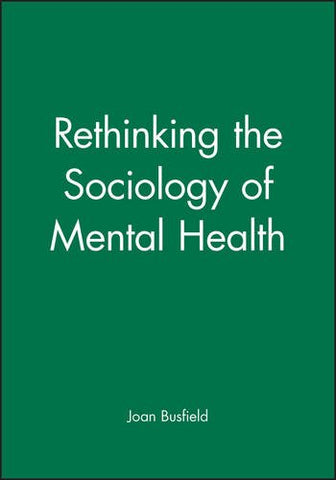 Rethinking the Sociology of Mental Health