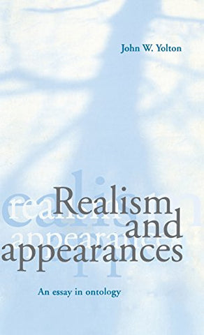 Realism and Appearances: An Essay in Ontology