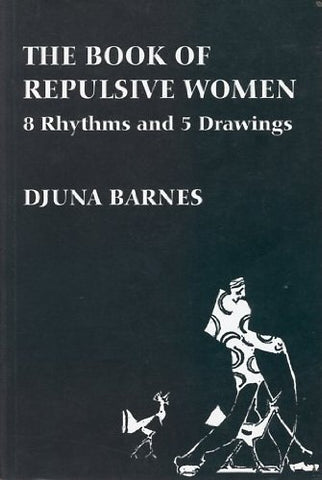 The Book of Repulsive Women: 8 Rhythms and 5 Drawings (Sun & Moon Classics)