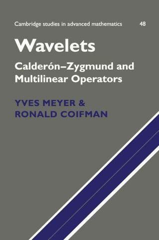 Wavelets: Caldern-Zygmund and Multilinear Operators (Cambridge Studies in Advanced Mathematics)