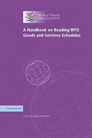 A Handbook on Reading WTO Goods and Services Schedules